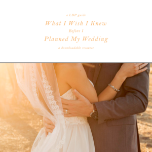 what i wish i knew before i planned my wedding